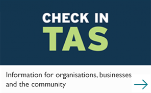 Check in Tas. Information for organisations, businesses and the community
